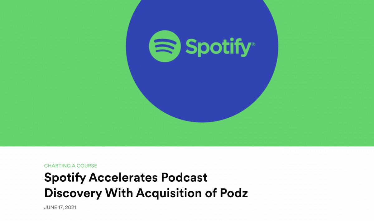https://newsroom.spotify.com/2021-06-17/spotify-accelerates-podcast-discovery-with-acquisition-of-podz/